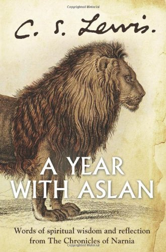 9780007363605: A Year with Aslan: Words of Wisdom and Reflection from the Chronicles of Narnia