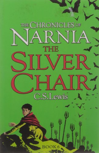 CHRONICLES OF NARNIA THE SILVER CHAIR: Lewis, C.S.