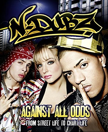 9780007363865: N-Dubz: Against All Odds: From Street Life to Chart Life
