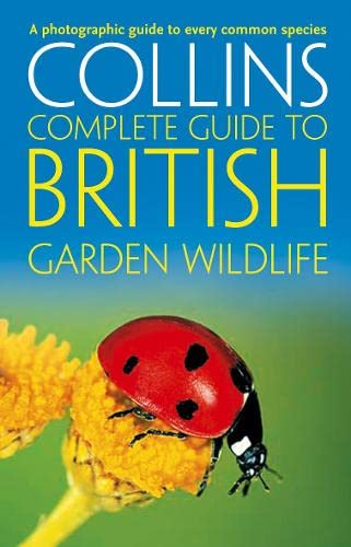 9780007363940: British Garden Wildlife: A photographic guide to every common species (Collins Complete Guide) (Collins Complete Guides)