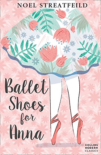 9780007364084: Ballet Shoes for Anna (Essential Modern Classics)