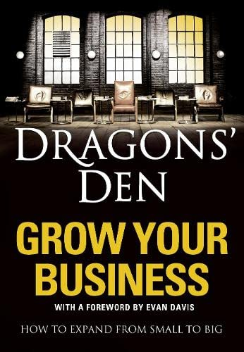 9780007364268: Dragons' Den: Grow Your Business: How to Expand from Small to Big