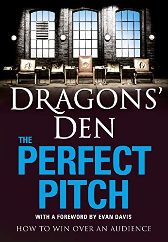 9780007364275: Dragons' Den: The Perfect Pitch: How to win over an audience