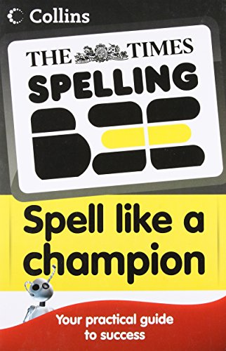 9780007364565: The Times Spelling Bee -- Collins Spell Like a Champion