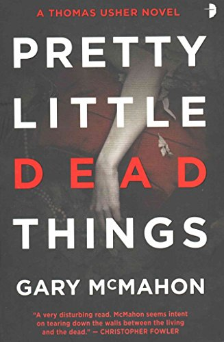 9780007364589: [Pretty Little Dead Things: A Thomas Usher Novel] (By: Gary McMahon) [published: December, 2010]