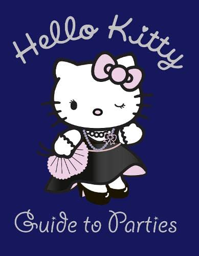 9780007365104: Hello Kitty Guide to Parties (Hello Kitty)