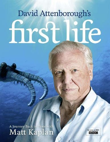 9780007365241: David Attenborough's First Life: A Journey Back in Time with Matt Kaplan