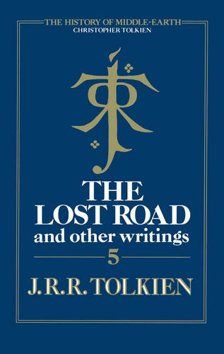 9780007365296: The Lost Road: and Other Writings (The History of Middle-Earth)