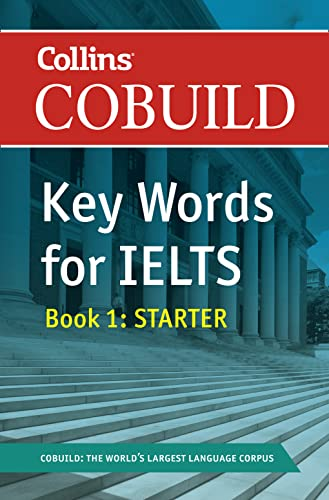 9780007365456: Collins Cobuild Key Words for IELTS: Book 1 Starter