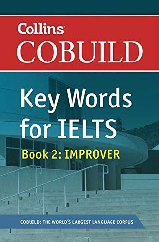 9780007365463: COBUILD Key Words for IELTS: Book 2 Improver: IELTS 5.5-6.5 (B2+) (Collins English for IELTS)