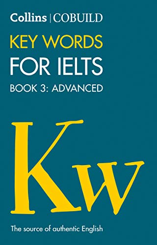 9780007365470: COBUILD Key Words for IELTS: Book 3 Advanced: IELTS 7+ (C1+) (Collins English for IELTS)