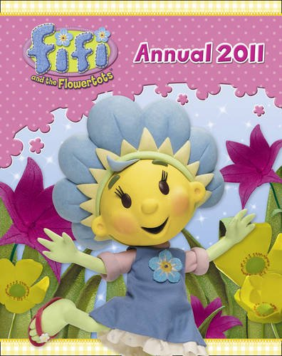 9780007365920: Fifi and the Flowertots Annual 2011 (Fifi and the Flowertots)