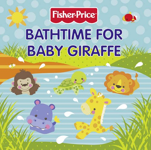 9780007366583: Bathtime for Baby Giraffe. (Fisher-Price)