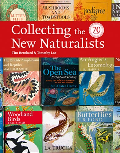 Collecting the New Naturalists (Hardback): Tim Bernhard, Timothy Loe