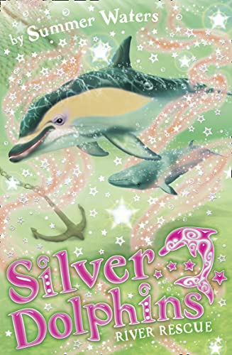 9780007367504: River Rescue (Silver Dolphins, Book 10)