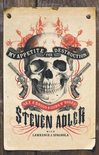 9780007368464: My Appetite for Destruction: Sex and Drugs and