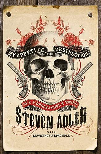 9780007368471: My Appetite for Destruction: Sex & Drugs & Guns 'N' Roses