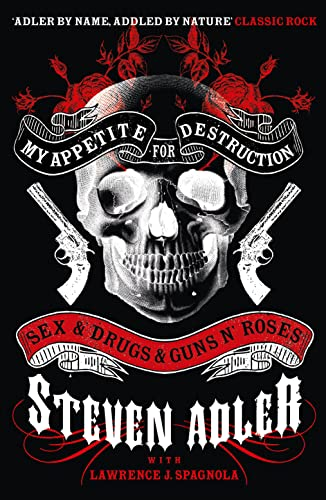 9780007368488: My Appetite for Destruction: Sex & Drugs & Guns N' Roses. Steven Adler with Lawrence J. Spagnola