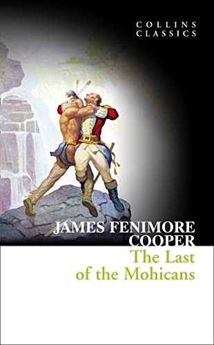 The Last of the Mohicans (Collins Classics): James Fenimore Cooper
