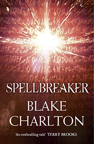 9780007368914: Spellbreaker: Book 3 of the Spellwright Trilogy