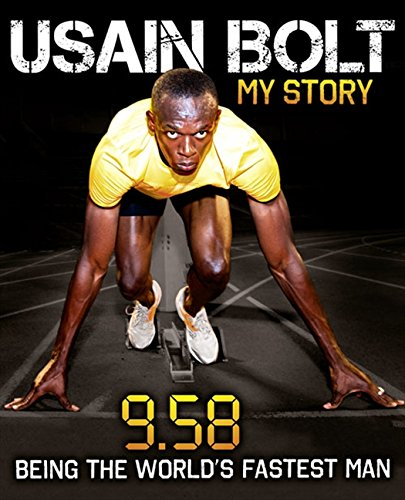 9780007371396: Usain Bolt: My Story: 9.58: Being the World's Fastest Man