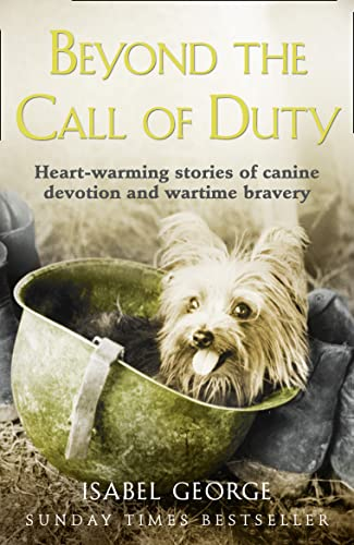 9780007371518: Beyond the Call of Duty: Heart-warming stories of canine devotion and bravery