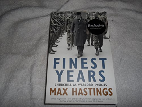 9780007371594: Finest Years: Churchill as Warlord 1940-45