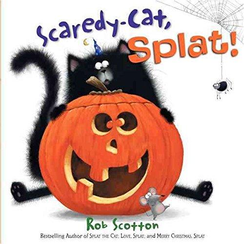 9780007373406: [ [ [ Scaredy-Cat, Splat![ SCAREDY-CAT, SPLAT! ] By Scotton, Rob ( Author )Aug-24-2010 Hardcover
