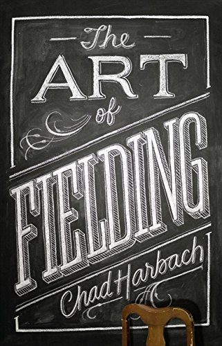 The Art of Fielding: Harbach, Chad - SIGNED UK FIRST PRINTING!