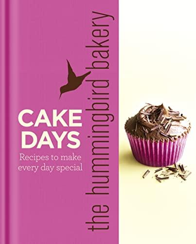 9780007374793: The Hummingbird Bakery Cake Days
