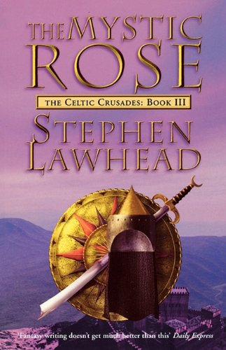 9780007375134: The Mystic Rose: The Celtic Crusades Book Three