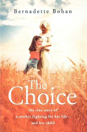 9780007376087: The Choice: The true story of a mother fighting for her life - and her child