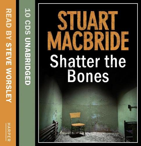 9780007377800: Shatter the Bones (Logan McRae, Book 7)