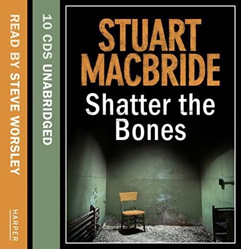 9780007377800: Shatter the Bones (Logan McRae, Book 7)
