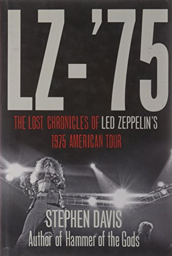 9780007377947: LZ-75: The Lost Chronicles of Led Zeppelin's 1975 American Tour