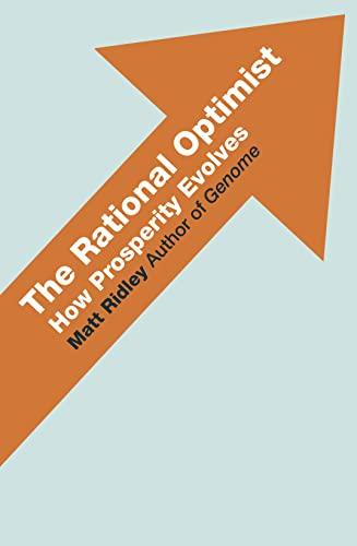 9780007378906: The Rational Optimist: How Prosperity Evolves