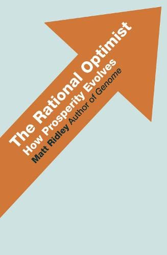 9780007378906: The Rational Optimist: How Prosperity Evolves