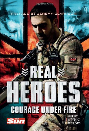 9780007379033: Real Heroes: Courage Under Fire (Help for Heroes)