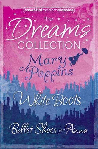 9780007382170: Essential Modern Classics Dreams Collection: Mary Poppins / White Boots / Ballet Shoes for Anna