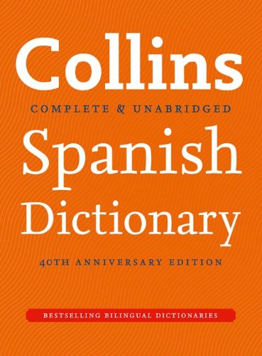 9780007382385: Collins Spanish Dictionary 40th anniversary edition (Collins Complete and Unabridged)