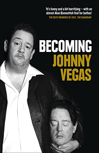 9780007382712: Becoming Johnny Vegas