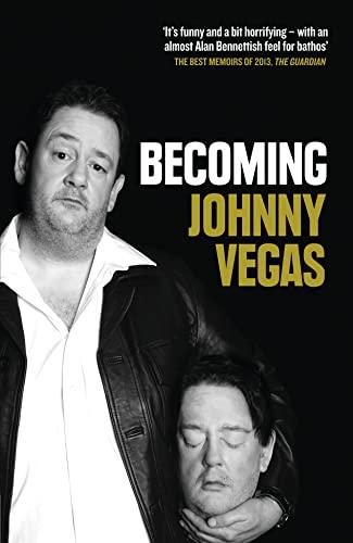 9780007382712: Becoming Johnny Vegas