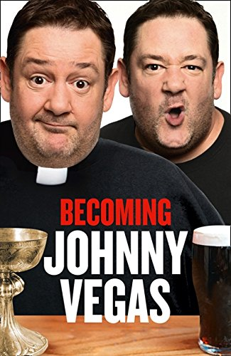 9780007382729: Becoming Johnny Vegas