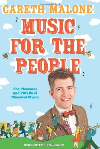 9780007383054: Music for the People: The Pleasures and Pitfalls of Classical Music