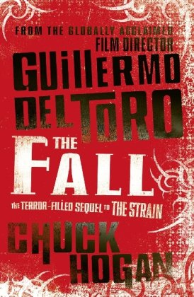9780007384464: The Fall: 2/3 (Strain Trilogy 2)