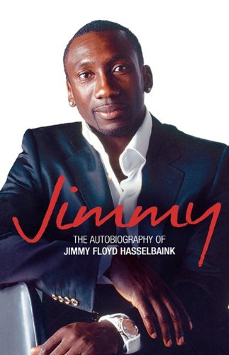 9780007384976: Jimmy: The Autobiography of Jimmy Floyd Hasselbaink