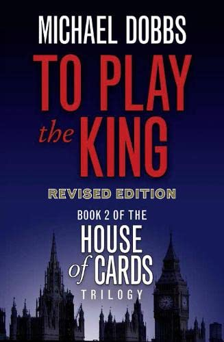 9780007385171: To Play the King (House of Cards Trilogy, Book 2)