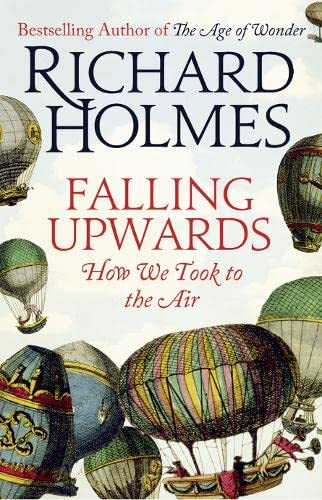 9780007386925: Falling Upwards: How We Took to the Air [Idioma Inglés]