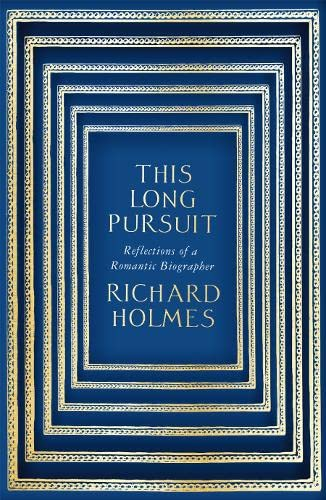 9780007386949: This Long Pursuit: Reflections of a Romantic Biographer