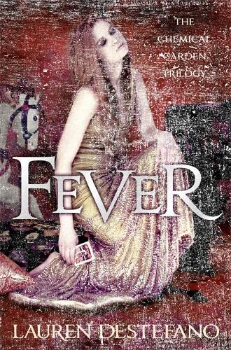 9780007387007: Fever (The Chemical Garden, Book 2)